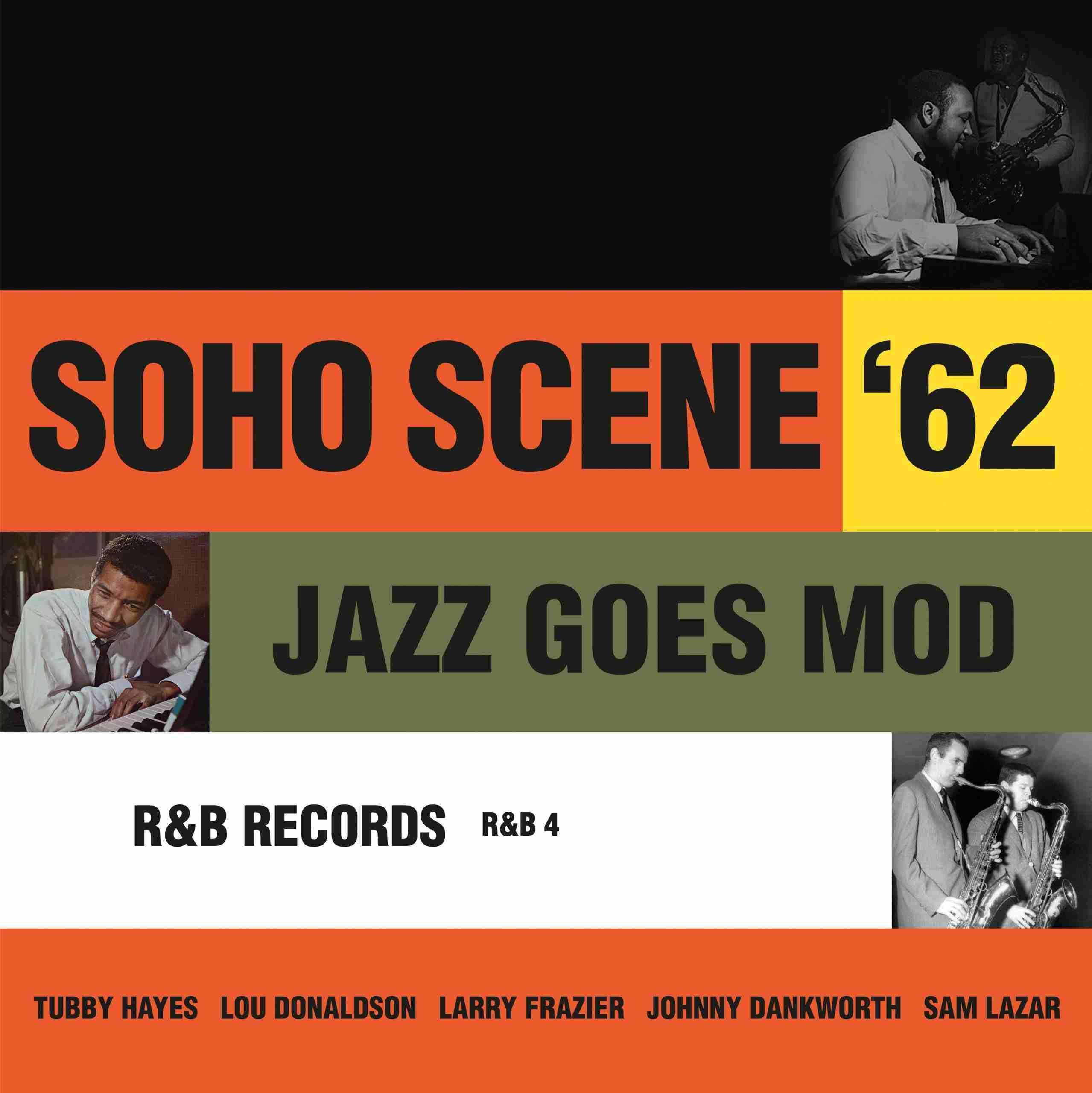 Soho Scene '62 Jazz Goes Mod