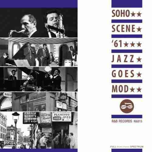 Soho Scene 61 - Jazz Goes Mod