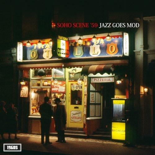 Soho Scene 59 - Jazz Goes Mod