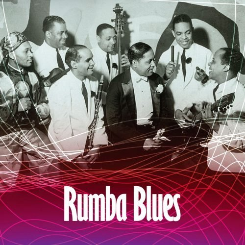 Rumba Blues 1940-1952