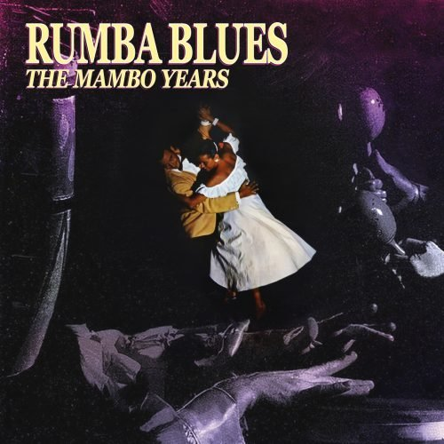 The Mambo Years 1952-1956