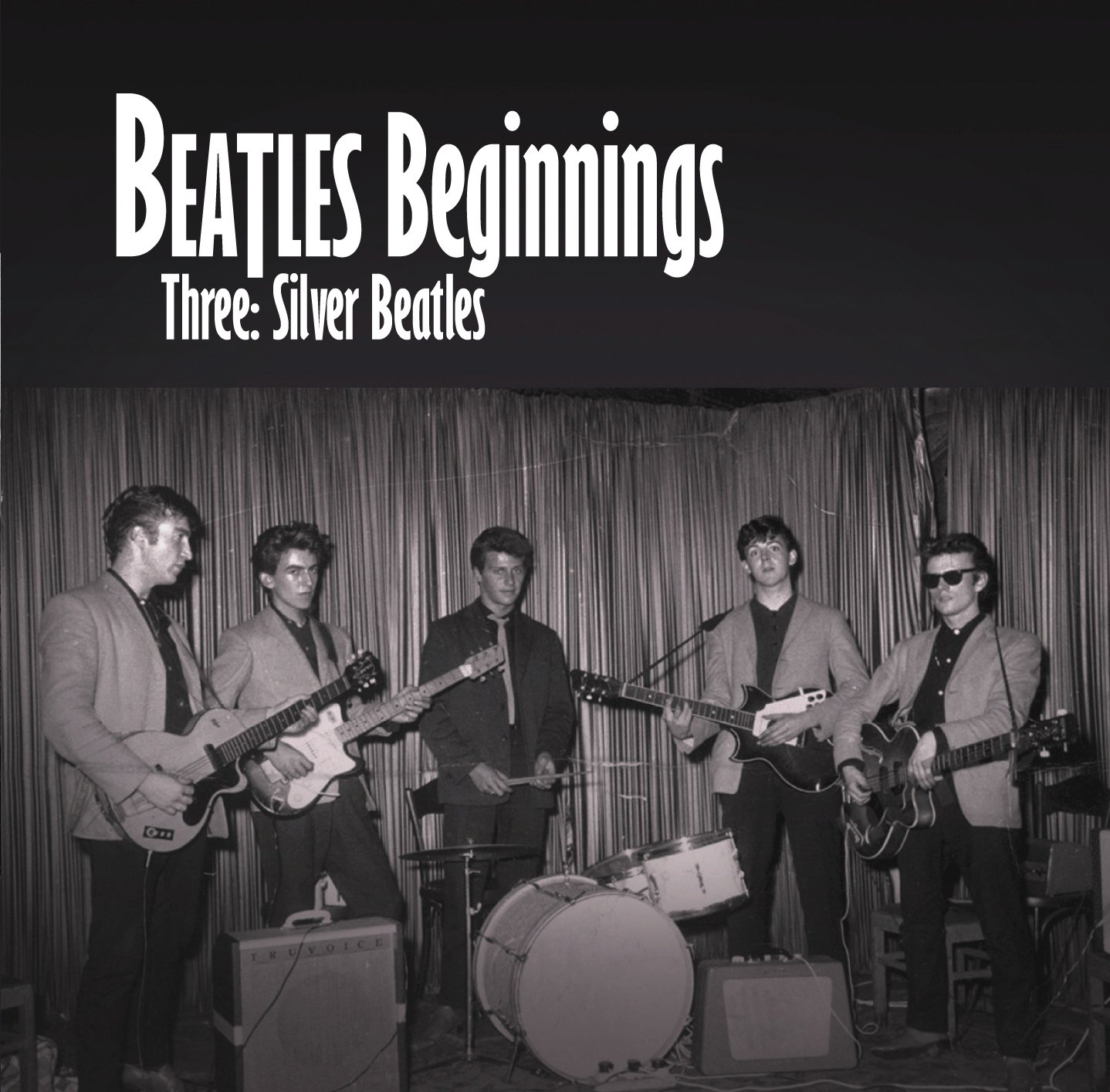 Beatles Beginnings Volume Three: Silver Beatles