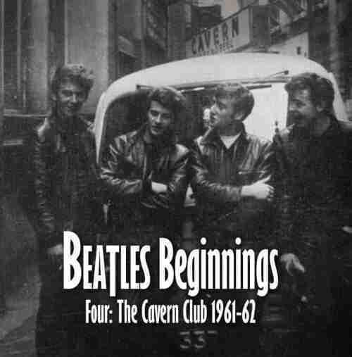 Beatles Beginnings Volume Four: The Cavern Club 1961-62