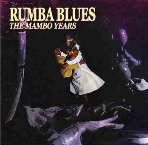 The Mambo Years 1952-1956