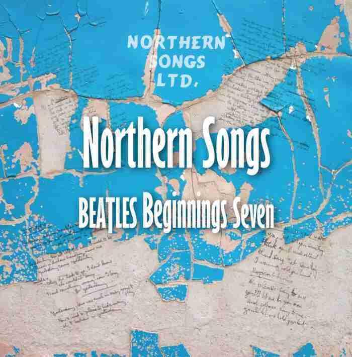 Beatles Beginnings Volume Seven: Northern Songs
