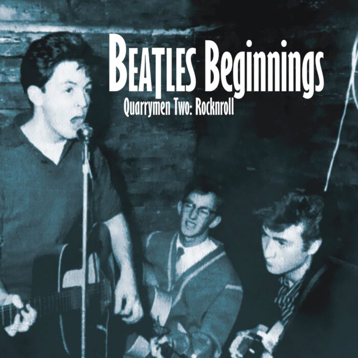 Beatles Beginnings Volume Two: Quarrymen – Rocknroll