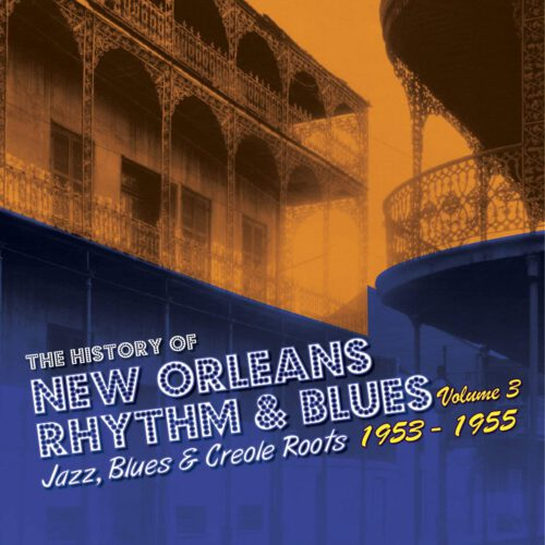 History of New Orleans R&B 1953-1955 Vol 3